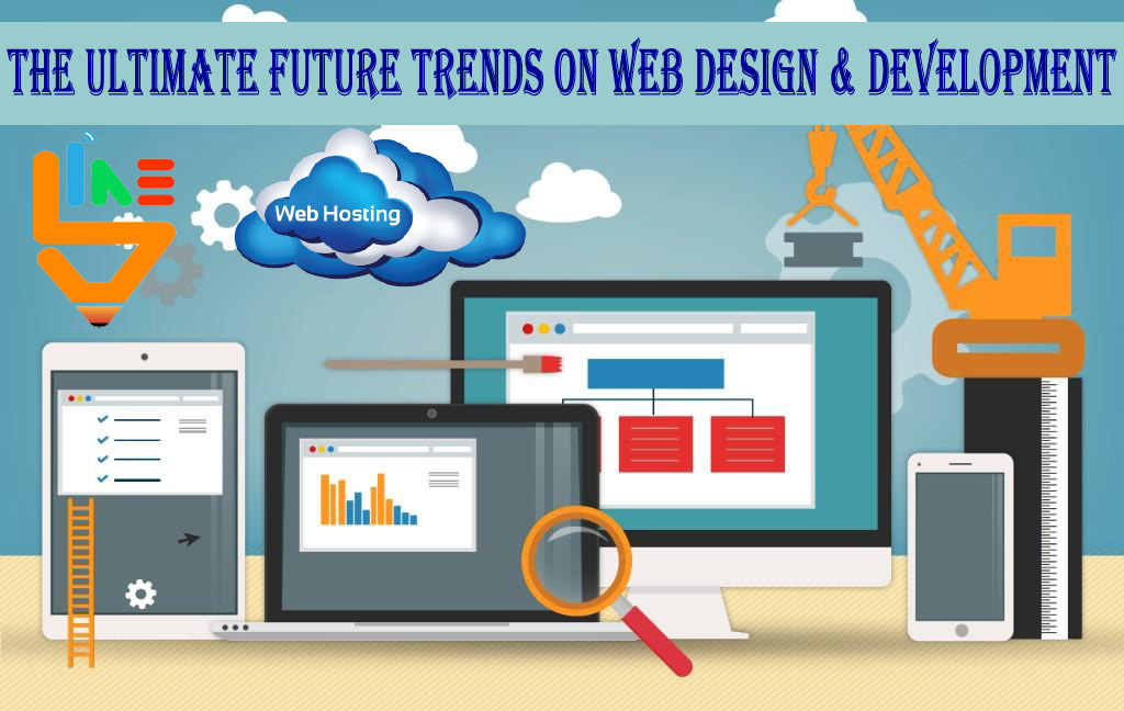 The Ultimate future Trends on Web Designing and Development